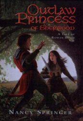 Outlaw Princess of Sherwood - Tales of Rowan Hood Book Series in Order by Nancy Springer