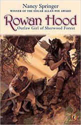 Rowan Hood Outlaw Girl of Sherwood Forest - Tales of Rowan Hood Book Series in Order by Nancy Springer