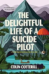 The Delightful Life of a Suicide Pilot Dr Siri Paiboun Books in Order