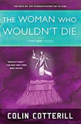 The Woman Who Wouldnt Die Dr Siri Paiboun Books in Order