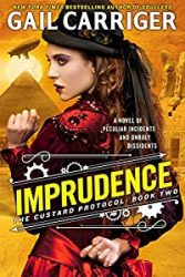 Imprudence The Custard Protocol The Parasol Protectorate Books in Order