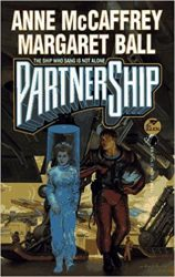 PartnerShip The Ship Who Sang is Not Alone - The Brain & Brawn Ship Book in Order