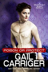Poison or Protect A Delightfully Deadly The Parasol Protectorate Books in Order