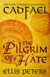 The Pilgrim of Hate Brother Cadfael Books in Order