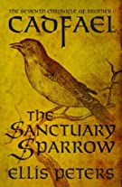 The Sanctuary Sparrow Brother Cadfael Books in Order
