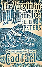 The Virgin in the Ice Brother Cadfael Books in Order