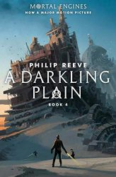 A Darkling Plain Mortal Engines Book 4 - The World of Mortal Engines Books in Order