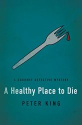 A Healthy Place to Die Gourmet Detective Books in Order