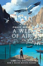 A Web of Air Fever Crumb Trilogy Book 2 - The World of Mortal Engines Books in Order