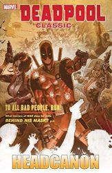 Deadpool Classic Vol 17 Headcanon - Deadpool Reading Order