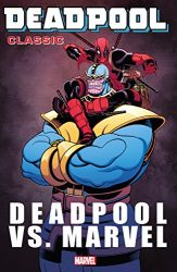 Deadpool Classic Vol 18 Deadpool Vs. Marvel - Deadpool Reading Order