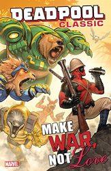 Deadpool Classic Vol 19 Make War Not Love - Deadpool Reading Order