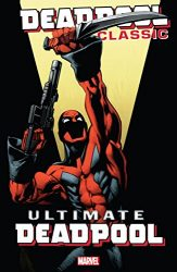 Deadpool Classic Vol 20 Ultimate Deadpool - Deadpool Reading Order