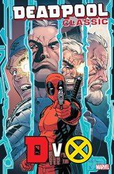 Deadpool Classic Vol 21 DvX - Deadpool Reading Order