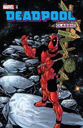 Deadpool Classic Vol 6