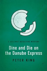 Dine and Die on the Danube Express Gourmet Detective Books in Order