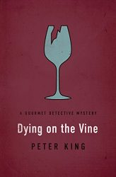 Dying on the Vine Gourmet Detective Books in Order