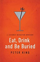 Eat Drink and Be Buried Gourmet Detective Books in Order