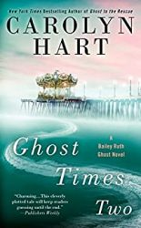 Ghost Times Two Bailey Ruth Books in Order