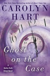 Ghost on the Case Bailey Ruth Books in Order