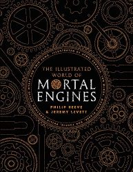 Illustrated World Of Mortal Engines - The World of Mortal Engines Books in Order