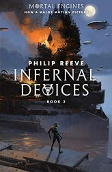 Infernal Devices Mortal Engines Book 3 - The World of Mortal Engines Books in Order