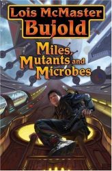 Miles, Mutants and Microbes - The Vorkosigan Saga Books in Order