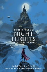 Night Flights Mortal Engines 5 - The World of Mortal Engines Books in Order