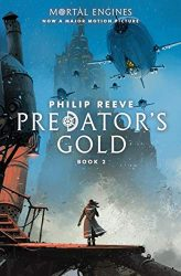 Predator's Gold Mortal Engines Book 2 - The World of Mortal Engines Books in Order