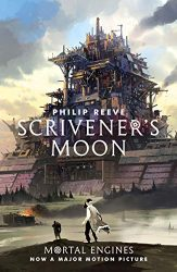 Scrivener's Moon Fever Crumb Triology Book 3 The World of Mortal Engines Books in Order