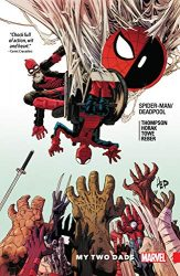 Spider-Man Deadpool Vol. 7 My Two Dads - Deadpool Reading Order