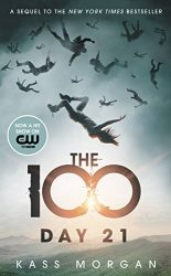 The 100 Day 21 The 100 Books in Order Books in Order Kass Morgan
