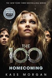 The 100 Homecoming The 100 Books in Order Kass Morgan
