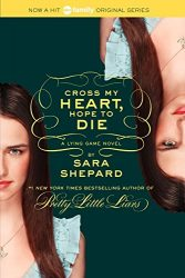 The Lying Game 5 Cross My Heart, Hope to Die - The Lying Game Books in Order