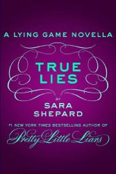 True Lies - The Lying Game Books in Order