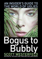 Bogus to Bubbly An Insider's Guide to the World of Uglies