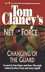 Changing of the Guard Tom Clancy Net Force Books in Order