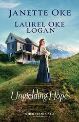 Unyielding Hope Return to the Canadian West series Janette Oke Books in Order