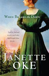 When Breaks the Dawn Canadian West series Janette Oke Books in Order