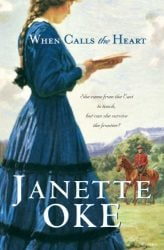 When Calls the Heart Canadian West series Janette Oke Books in Order