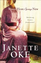 When Hope Springs New Canadian West series Janette Oke Books in Order