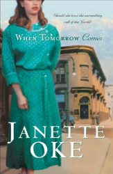 When Tomorrow Comes Canadian West series Janette Oke Books in Order