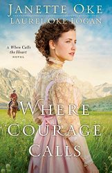 Where Courage Calls Return to the Canadian West series Janette Oke Books in Order