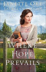 Where Hope Prevails Return to the Canadian West series Janette Oke Books in Order
