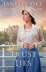 Where Trust Lies Return to the Canadian West series Janette Oke Books in Order