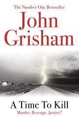 A Time To Kill Jake Brigance Book 1 John Grisham Books in Order