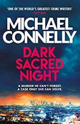 Dark Sacred Night Michael Connelly Books in Order