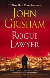 Rogue Lawyer John Grisham Books in Order