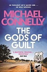 The Gods of Guilt Michael Connelly Books in Order
