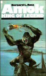 Amok King of Legend as Bernard L. Ross Ken Follett books in order